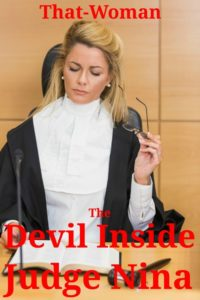 The Devil Inside Judge Nina – That-Woman!