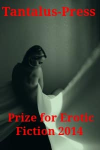 Tantalus-Press Prize for Erotic Fiction 2014