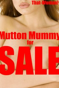 Mutton Mummy – Forced prostitution story