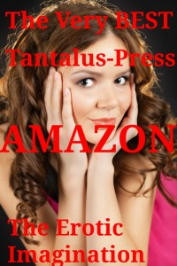 Tantalus-Press on AMAZON: The BEST Kindle Erotica