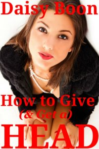How to Give (& Get a) Head! – Daisy Boon
