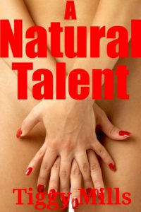 A Natural Talent  – Tiggy Mills
