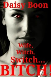 Wife, Witch, Switch…BITCH! – Transgender Erotica