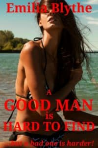 A  Good Man is Hard to Find…